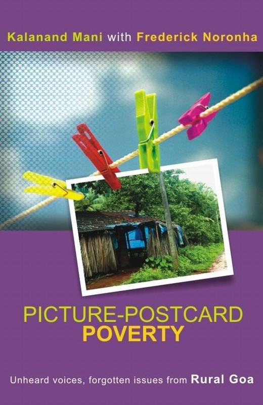 Picture-Postcard Poverty Unheard voices, forgotten issues from rural Goa