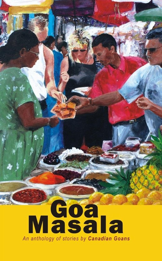 Goa Masala An anthology of stories by Canadian Goans