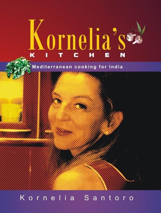 Kornelia's Kitchen: Mediterranean Cooking for India