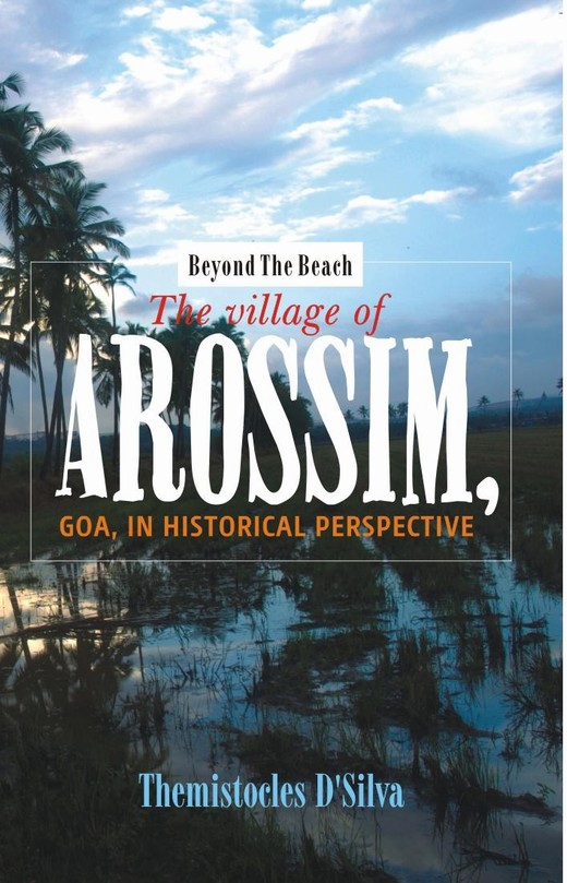 Beyond the Beach: The Village of Arossim, Goa, in Historical Perspective