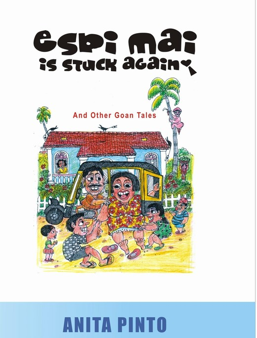 Espi Mai Is Stuck Again and Other Goan Tales