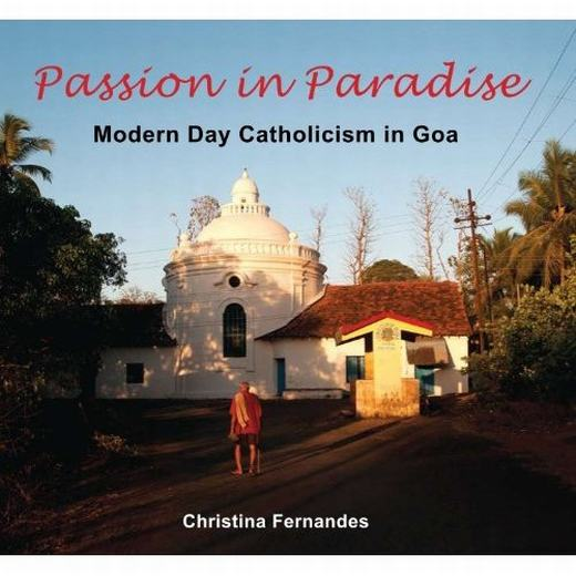 Passion in Paradise: Modern Day Catholicism in Goa