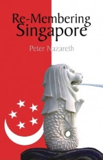 Re-Membering Singapore by Peter Nazareth.